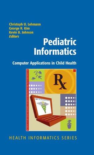 Pediatric Informatics: Computer Applications in Child Health (Health Informatics)