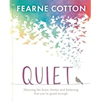 Quiet: Learning to silence the brain chatter and believing that you're good enough