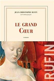 Le grand Coeur : roman, Rufin, Jean-Christophe