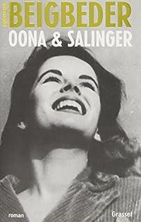 Oona & Salinger : roman, Beigbeder, Frédéric