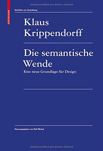 Die semantische Wende: Eine neue Grundlage für Design (Schriften Zur Gestaltung)