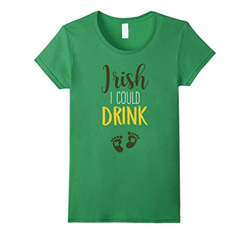 Women's Funny Maternity Wish I Could Drink St. Pats Day Shirt Large (St Pats Day)
