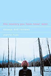 The Country You Have Never Seen: Essays and Reviews (Liverpool University Press - Liverpool Science Fiction Texts & Studies)