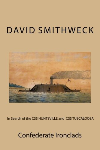 Download In Search of the CSS HUNTSVILLE and CSS TUSCALOOSA: Confederate Ironclads pdf