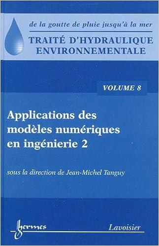 Livres gratuits en ligne Traité d'hydraulique environnementale : Volume 8, Applications des modèles numériques en ingénierie epub, pdf