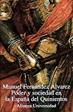 img - for Poder y sociedad en la Espana del Quinientos/ Power and Society of Spain in the Five Hundreds (Alianza universidad) (Spanish Edition) book / textbook / text book