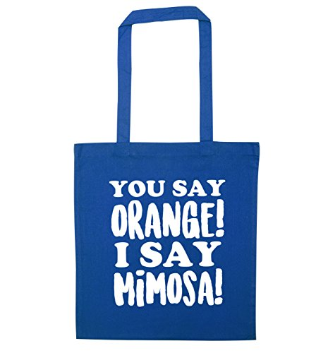 You I say Flox Tote Bag say Blue orange mimosa Creative 6xSr6t