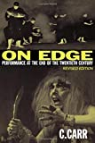 : On Edge: Performance at the End of the Twentieth Century
