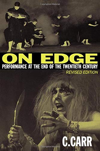 On Edge: Performance at the End of the Twentieth Century