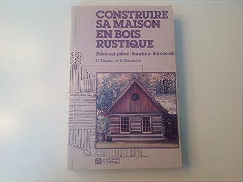 Téléchargement Construire sa maison en bois rustique pdf ebook