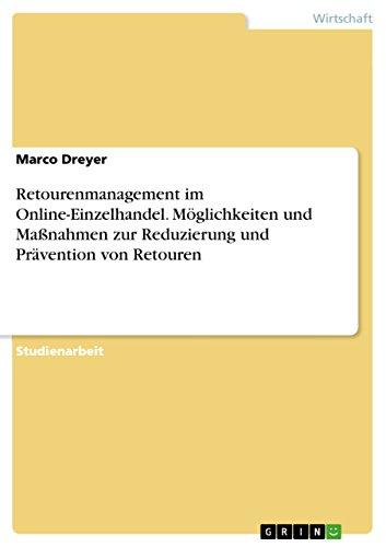 Retourenmanagement im Online-Einzelhandel. Möglichkeiten und Maßnahmen zur Reduzierung und Prävention von Retouren (German - Check Online A Shop With