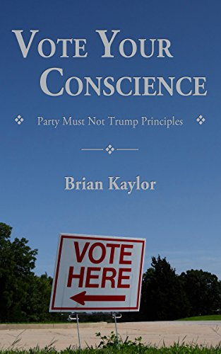 Vote Your Conscience: Party Must Not Trump Principles