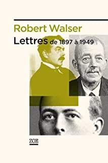 Lettres : de 1897 à 1949, Walser, Robert