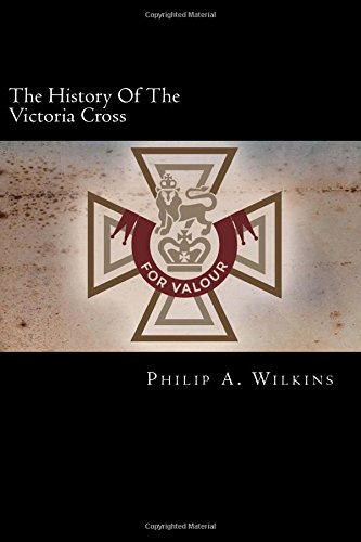 The History Of The Victoria Cross: Being An Account Of The 520 Acts Of Bravery For Which The Decoration Has Been Awarded, And Portraits Of 392 Recipients