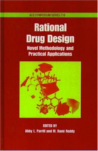 Rational Drug Design: Novel Methodology and Practical Applications (ACS Symposium Series)