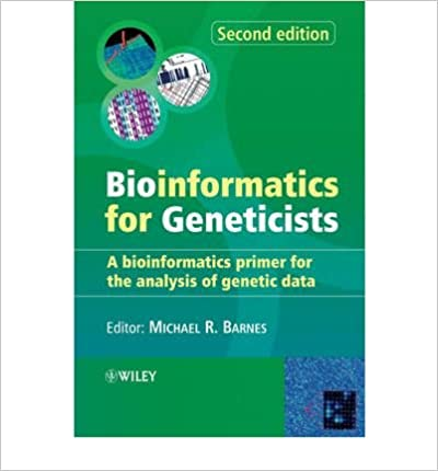 Book [(Bioinformatics for Geneticists: A Bioinformatics Primers for the Analysis of Genetic Data )] [Author: Michael R. Barnes] [May-2007]