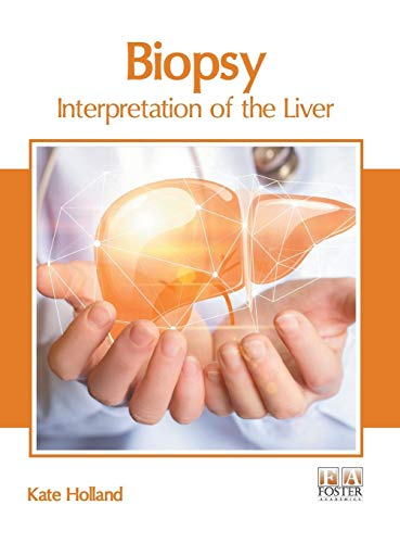 Biopsy: Interpretation of the -