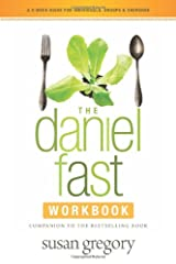 The Daniel Fast Workbook: A 5-Week Guide for Individuals, Groups, and Churches Paperback