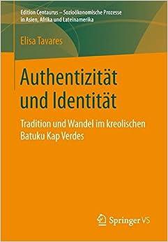 Book Authentizität und Identität: Tradition und Wandel im kreolischen Batuku Kap Verdes (Edition Centaurus - Sozioökonomische Prozesse in Asien, Afrika und Lateinamerika) (German Edition)