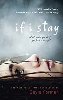 If I Stay (If I Stay, Book 1) by [Forman, Gayle]