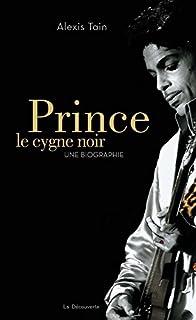 Prince, le cygne noir : une biographie, Tain, Alexis