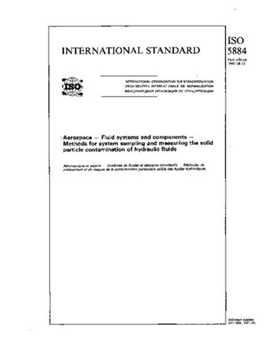ISO 5884:1987, Aerospace - Fluid systems and components - Methods for system sampling and measuring the solid particle contamination of hydraulic fluids