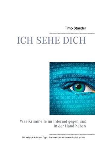 Ich sehe Dich: Was Kriminelle im Internet gegen uns in der Hand haben