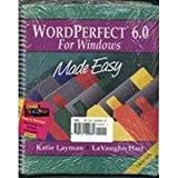 WordPerfect 6.0 for Windows : Made Easy, Layman, Katie and Hart, LaVaughn, 0131429868