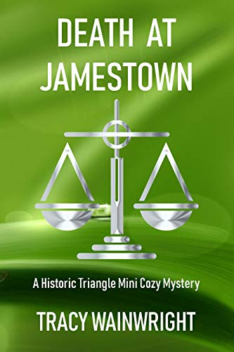 Death at Jamestown: A Historic Triangle Mini Cozy Mystery by [Wainwright, Tracy]