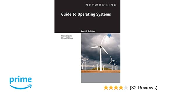 Guide to operating systems michael palmer michael walters guide to operating systems michael palmer michael walters 9781111306366 amazon books fandeluxe Choice Image
