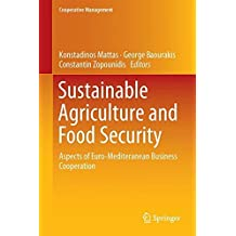 Sustainable Agriculture and Food Security: Aspects of Euro-Mediteranean Business Cooperation