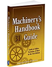 Machinery's Handbook Guide: A Guide to Tables, Formulas, & More in the 31st Edition