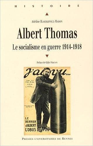 Lire en ligne Albert Thomas : Le socialisme en guerre 1914-1918 epub pdf