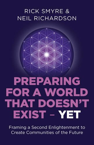 Preparing for a World that Doesn't Exist - Yet: Framing a Second Enlightenment to Create Communities of the Future