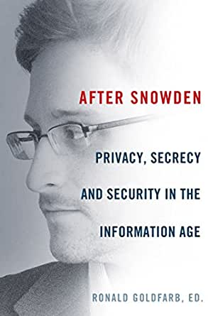 After Snowden: Privacy, Secrecy, and Security in the Information Age (English Edition)