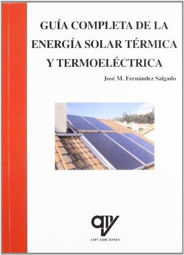 Descargar Libro Guia Completa De La Energia Solar Y Termoelectrica Jose M. Fernandez Salgado