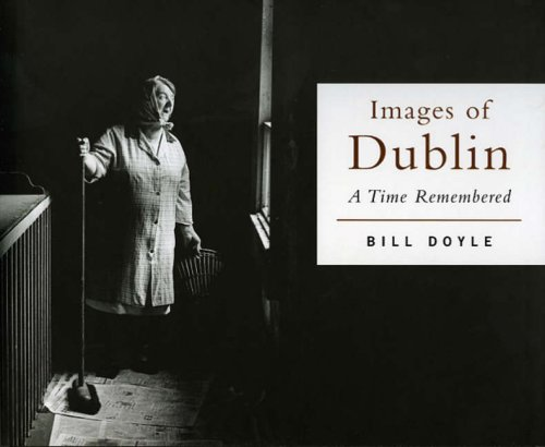 Images of Dublin: A Time Remembered