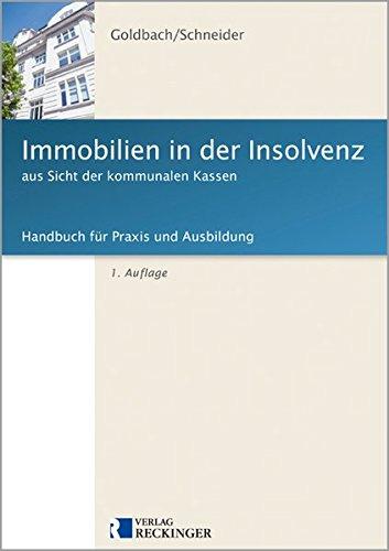 Immobilien in der Insolvenz aus Sicht der kommunalen Kassen: Handbuch für Praxis und Ausbildung Taschenbuch – 18. Dezember 2015 Rainer Goldbach Uta Schneider Reckinger W