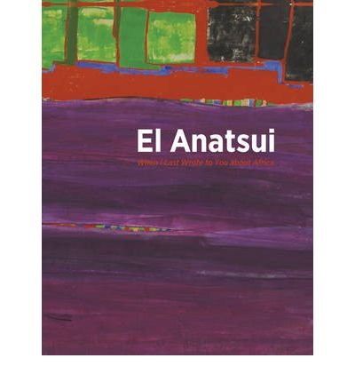 Read Online [(El Anatsui: When I Last Wrote to You About Africa )] [Author: Lisa M. Binder] [Nov-2011] PDF