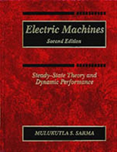 Electric Machines: Steady-State Theory and Dynamic Performance
