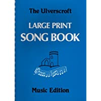 The Ulverscroft Large Print Song Book: Music Edition: 1