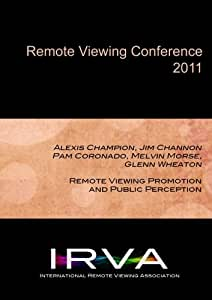 Panel Discussion: Remote Viewing Promotion and Public Perception (IRVA 2011)