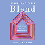 Blend: The Secret to Co-Parenting and Creating a