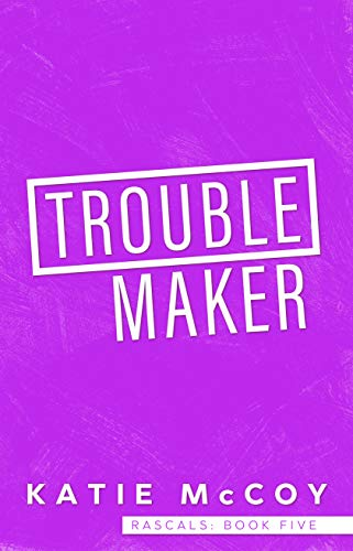 Troublemaker by Katie McCoy
