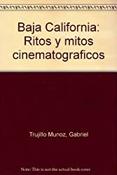 Baja California: Ritos y mitos cinematograficos (Spanish Edition)