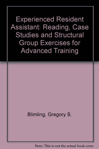 Experienced Resident Assistant: Reading, Case Studies and Structural Group Exercises for Advanced Training