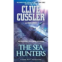 [(The Sea Hunters : True Adventures with Famous Shipwrecks)] [By (author) Clive Cussler ] published on (April, 2011)