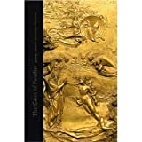 The Gates of Paradise : Lorenzo Ghiberti's Renaissance Masterpiece, Ghiberti, Lorenzo and Radke, Gary M., 1932543163