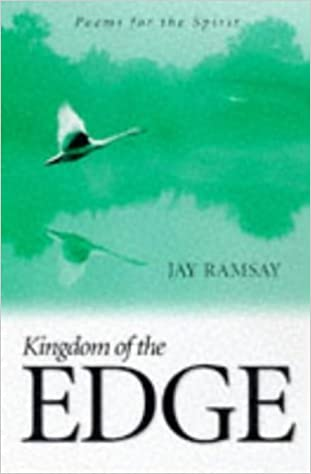Kingdom of the Edge: Poems for the Spirit by Jay Ramsay (1999-02-25)