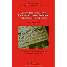 Le non de la guinée (1958) - entre mythe, relecture historiq